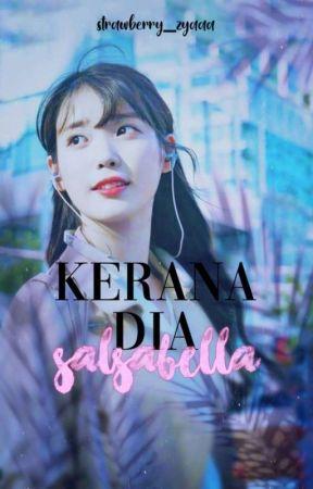 Kerana Dia SalsaBella ✓ by strawberry_zyaaa