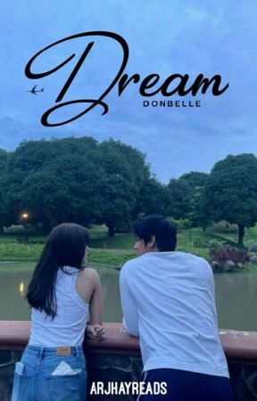 Dream (DonBelle Story) [On-going] by ArJhayReads