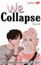 We Collapse  [completa] by payiib