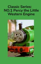 CLASSIC SERIES: NO.1 Percy The Little Western Engine  by Percythesmallengine6