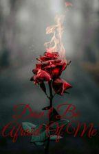 ♣Don't Be Afraid Of Me♣ by Yume_Munemasa