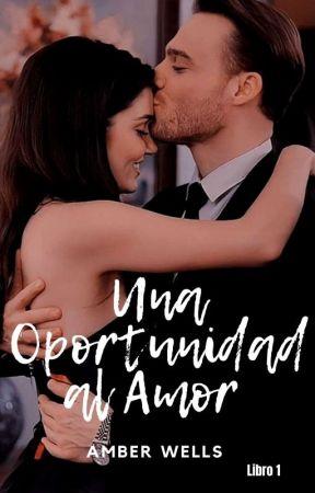 Una Oportunidad al Amor  by CAmberWL
