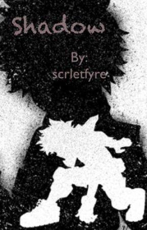 Shadow by scrletfyre