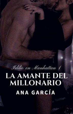 La amante del millonario by AnaGarciaM90