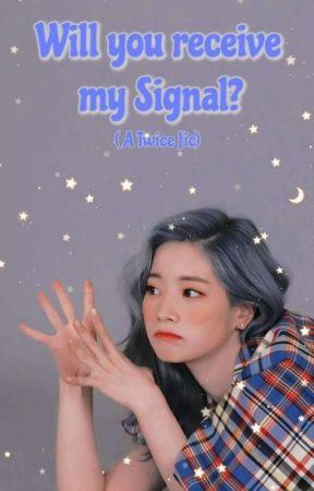 Will You Recieve My Signal? (Twice) by EdensCuteGarden