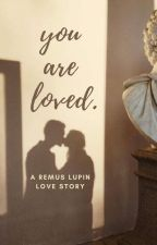 you are loved. - remus lupin by summersaries