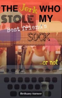 The jerk who stole my best friend's sock...or not cover