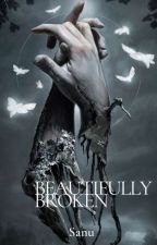 Beautifully Broken by Sanu0000