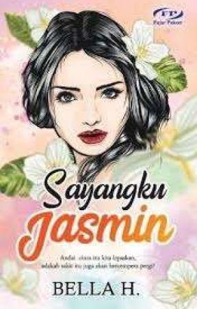 SAYANGKU JASMIN [TERBIT] by BellaSannah