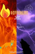 Different: book 1 Fire and Storm by Sibertooth1