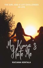 MY KUYA'S HATE ME(COMPLETED) by Undifined_Beauty