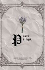 PAPER RINGS. ━ GEORGENOTFOUND by pixieshollow