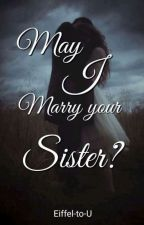 may I MARRY YOUR SISTER? (on going)  by Eiffel-to-U