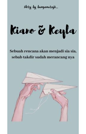 Kiano dan Keyla [ Complete ✔️] by bunganr_156