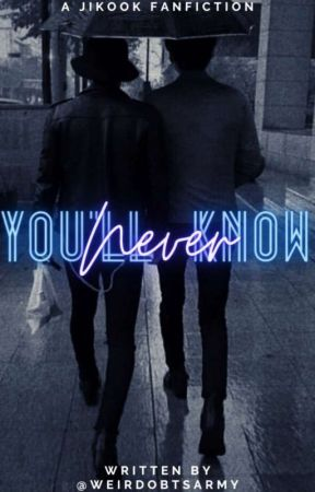 You'll Never Know || ON HOLD by weirdoBtsArmy