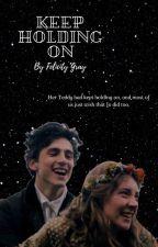 Keep Holding On 🖊 Jo x Laurie by FelicityGray8