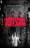 DEATH SCHOOL [TAMAT] #Wattys2021 cover