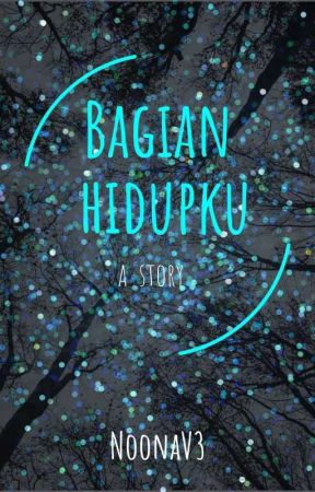 BaGiaN HiDupKU by NoonaV3kris