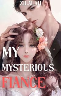 My Mysterious Fiancee (COMPLETED) cover