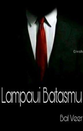 Lampaui Batasmu by BalVeer0208
