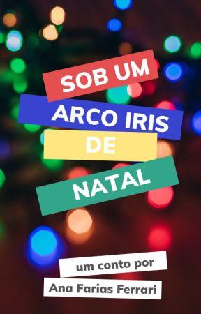 Sob um Arco Iris de Natal by AnasoAna