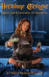 Hermione Granger and the Chamber of Secrets cover