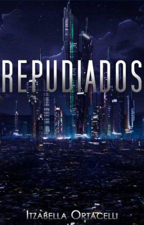 Repudiados by ItzabellaOrtacelli