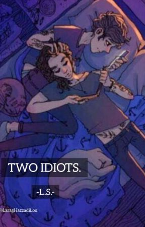 Two idiots -l.s.- by LaragHazzadiLou
