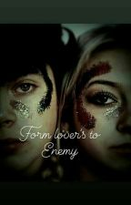 From lovers to enemy by cocoquinnbae3