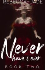 Never Have I Ever by Rebecca-Jade