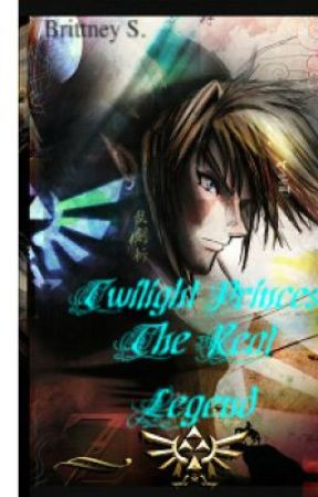Twilight Princess: The Real Legend {A Zelda FanFic} by BrittneySixx