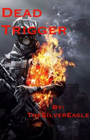 Dead Trigger by AdeltheAuthor
