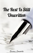 The Rest Is Still Unwritten (A collection of one-shots and short stories) by Emma_Gauerke