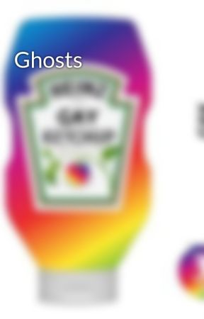 Ghosts by Gay_Ketchup