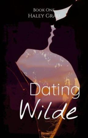 Dating Wilde (Book 1) WATTYS 2021 by haygrau