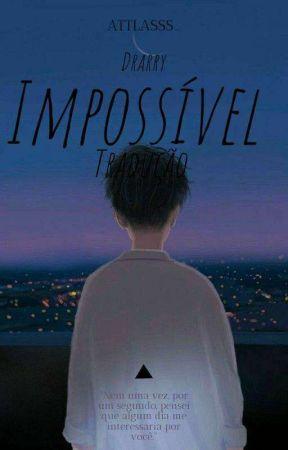 Impossível | Drarry by Attlasss_