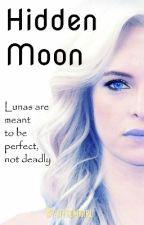 Hidden Moon [Completed] by offroadgirl