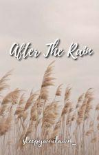 After the Rain by writawrmelon_