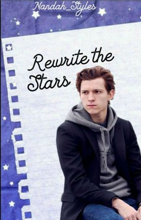 Rewrite the Stars - Tom Holland by Nandah_Styles