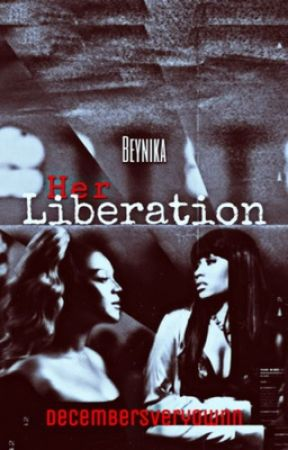 Her Liberation  by Decembersveryownn