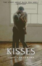 Kisses (Love You!)✅ by syahirahazwina