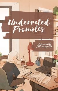 Underrated Promotes | open cover