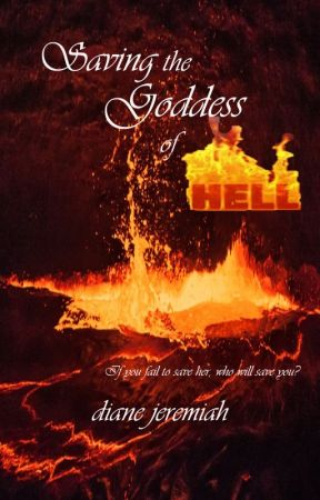 Saving the Goddes of Hell by DianeJeremiah