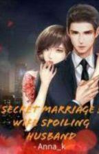 Secret Marriage: Wife Spoiling Husband by Sxyvixen97