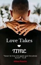 Love Takes Time by Iyanaroache