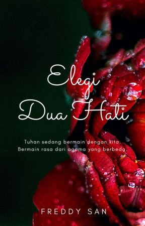 Elegi Dua Hati by freddysan46