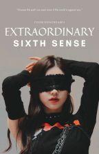 Extraordinary Sixth Sense by creamii11