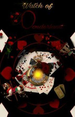 Watch Of Wonderland by Onceuponanightmare0