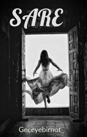 SARE (Tamamlandı) by Geceyebirnot_