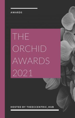 Orchid Awards 2021 by TheEccentric_Hub